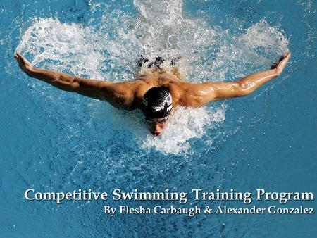 Training Objectives To increase trainees' knowledge on the topic of competitive swimming. To improve trainees' individual swimming techniques. To increase.