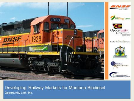 Developing Railway Markets for Montana Biodiesel Opportunity Link, Inc.