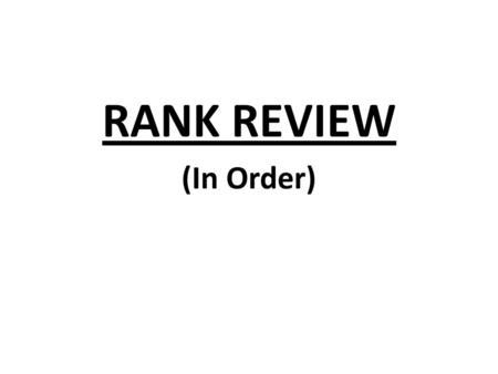 RANK REVIEW (In Order). Cadet Private First Class.
