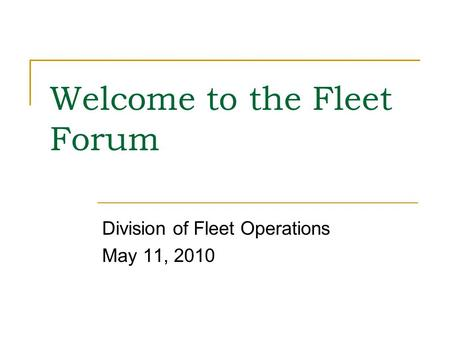 Welcome to the Fleet Forum Division of Fleet Operations May 11, 2010.