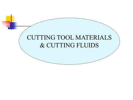 CUTTING TOOL MATERIALS & CUTTING FLUIDS. TOPICS : Introduction Carbon and medium alloy steels High speed steels Cast-cobalt alloys Carbides Coated tools.
