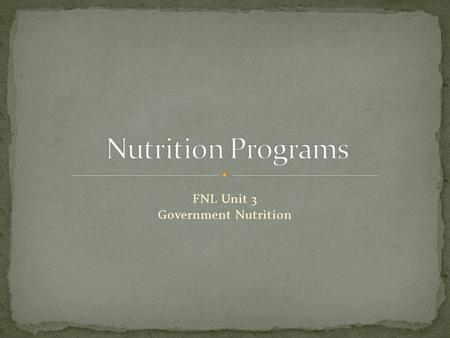 FNL Unit 3 Government Nutrition. The National School Lunch Program (NSLP) is a federally assisted meal program operating in public and nonprofit private.