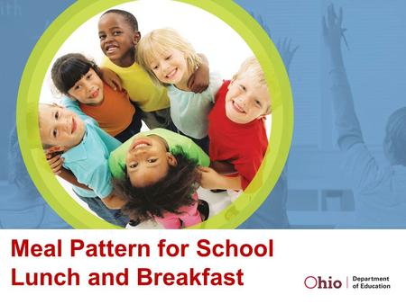 Copyright © 2010 School Nutrition Association. All Rights Reserved. www.schoolnutrition.org Meal Pattern for School Lunch and Breakfast.
