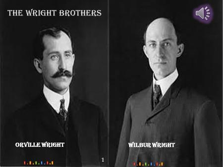 the wright brothers Orville Wright Wilbur Wright 1.
