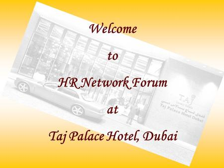 Welcome to HR Network Forum at Taj Palace Hotel, Dubai.