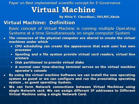 Paper on Best implemented scientific concept for E-Governance Virtual Machine By Nitin V. Choudhari, DIO,NIC,Akola By Nitin V. Choudhari, DIO,NIC,Akola.