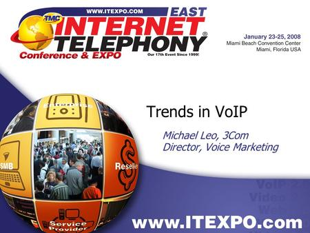 Trends in VoIP Michael Leo, 3Com Director, Voice Marketing.