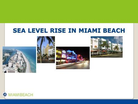 SEA LEVEL RISE IN MIAMI BEACH MIAMIBEACH. Seawall Construction.