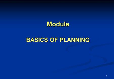 1 Module BASICS OF PLANNING. 2 Content Overview Planning principles Gantt charts.