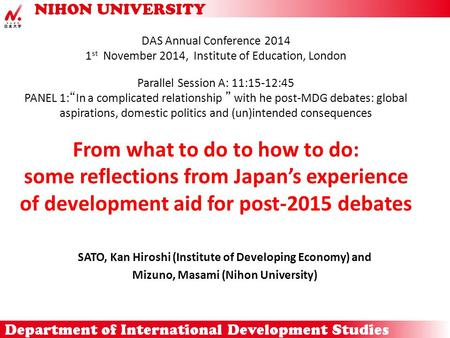"DAS Annual Conference 2014 1 st November 2014, Institute of Education, London Parallel Session A: 11:15-12:45 PANEL 1:""In a complicated relationship """
