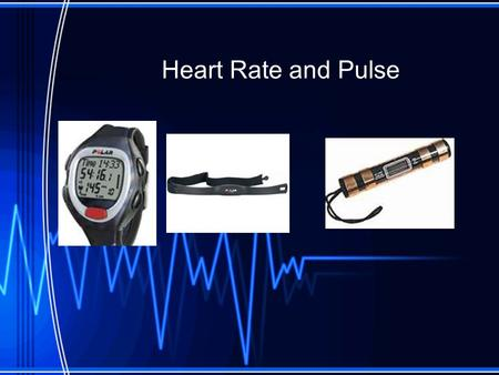 Heart Rate and Pulse. Heart Rate The number of times your heart beats in one minute Taking your heart rate can be a good indication of your overall heart.
