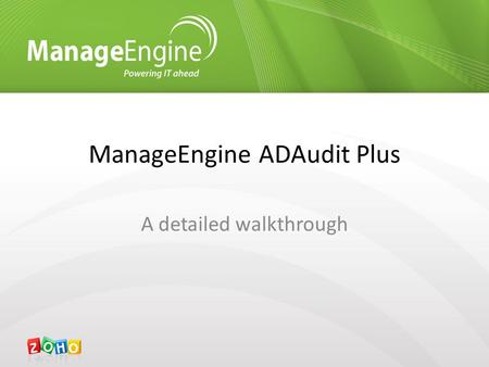 ManageEngine ADAudit Plus A detailed walkthrough.