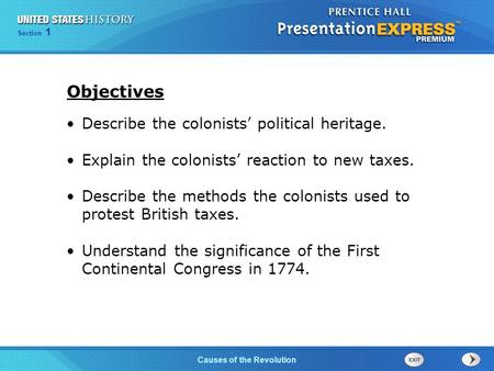 Chapter 25 Section 1 The Cold War BeginsCauses of the Revolution Section 1 Describe the colonists' political heritage. Explain the colonists' reaction.