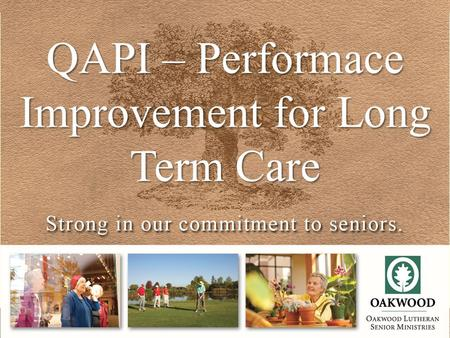 QAPI – Performace Improvement for Long Term Care.
