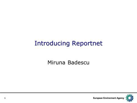 1 Introducing Reportnet Miruna Badescu. 2 A linear view of Reportnet process.