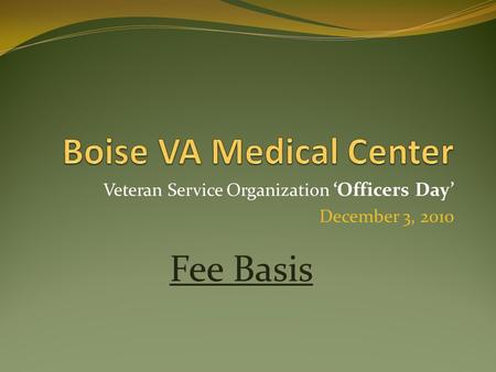 Veteran Service Organization 'Officers Day' December 3, 2010 Fee Basis.