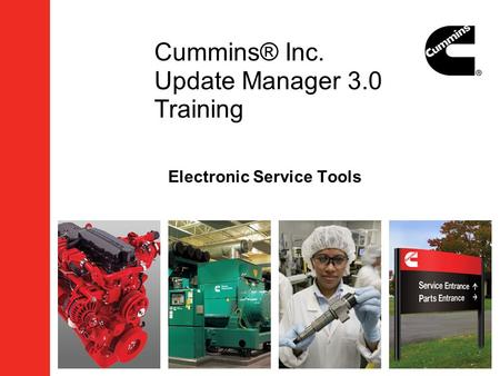 Cummins® Inc. Update Manager 3.0 Training Electronic Service Tools.