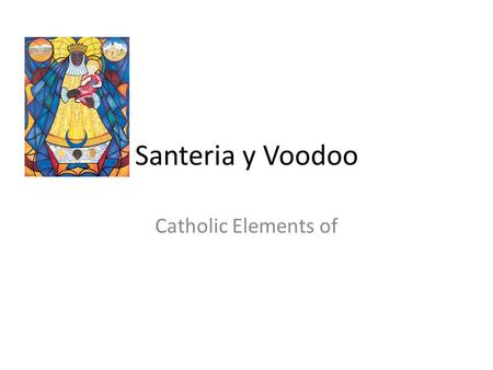 Santeria y Voodoo Catholic Elements of. Santeria ritual in Cuba