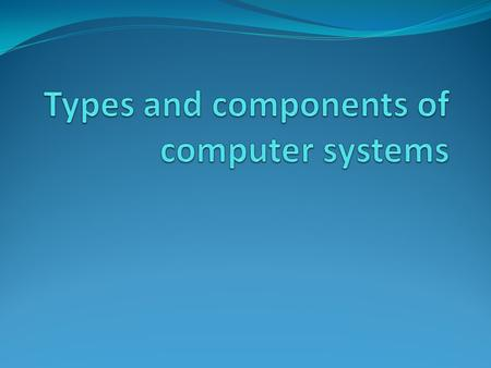 Objectives Define and give examples of hardware and software, and describe the difference between them Identify the main hardware components of a computer.