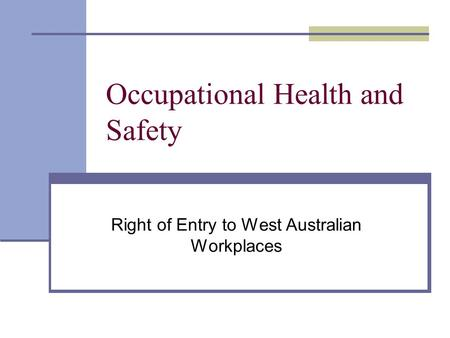 Occupational Health and Safety Right of Entry to West Australian Workplaces.