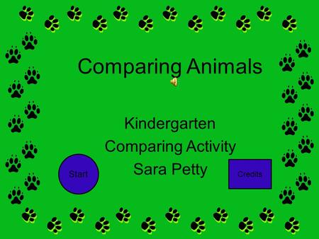 Comparing Animals Kindergarten Comparing Activity Sara Petty Start Credits.