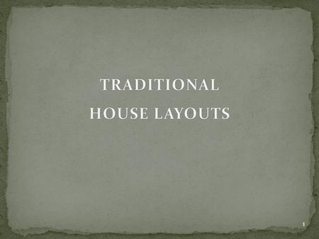 TRADITIONAL HOUSE LAYOUTS.