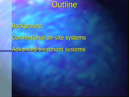 OutlineBackground Conventional on-site systems Advanced treatment systems.