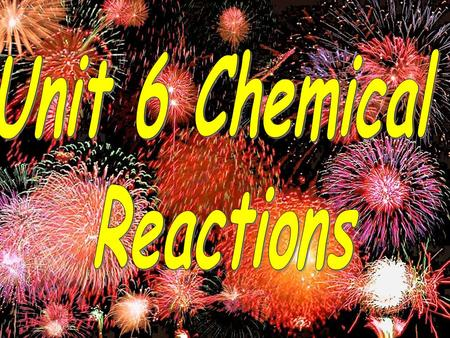 Indicators of chemical reactions Formation of a gas Emission of light or heat Formation of a precipitate Color change Emission of odor.