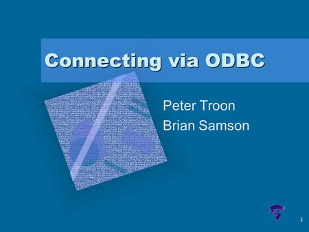 1 Connecting via ODBC Peter Troon Brian Samson. 2 Overview –ODBC and Middleware –Our school's helpdesk database –The client, which is used to access the.