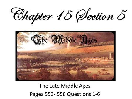 The Late Middle Ages Pages Questions 1-6