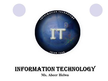 Information Technology Ms. Abeer Helwa. Computer Generations First Generation (Vacuum Tubes) -They relied on the machine language to perform operations.