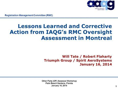 Company Confidential Registration Management Committee (RMC) Lessons Learned and Corrective Action from IAQG's RMC Oversight Assessment in Montreal 1 Other.