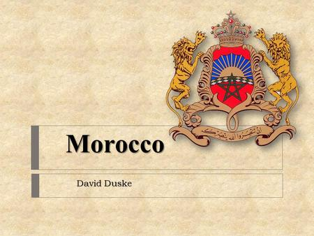Morocco David Duske. Table of Contents  Basics  Colonial Ruler  Positive Effects  Negative Effects  Independence  Muhammad V  Results of Imperialism.