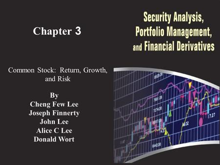 Chapter 3 Common Stock: Return, Growth, and Risk By Cheng Few Lee Joseph Finnerty John Lee Alice C Lee Donald Wort.
