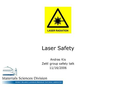 Laser Safety Andras Kis Zettl group safety talk 11/16/2006.