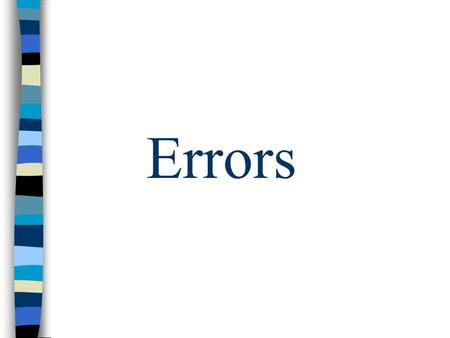 Errors. Errors not affecting trial balance agreement Errors affecting trial balance agreement.