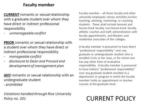 Faculty member CURRENT romantic or sexual relationship with a graduate student over whom they have direct or indirect professional responsibility - unmanageable.