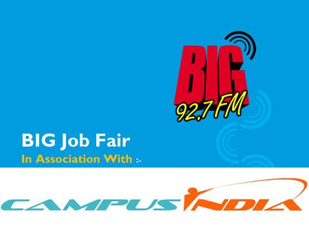 BIG Job Fair In Association With :- Campus India.