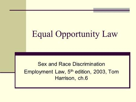 Equal Opportunity Law Sex and Race Discrimination