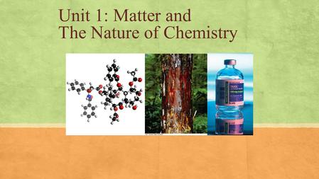 Unit 1: Matter and The Nature of Chemistry