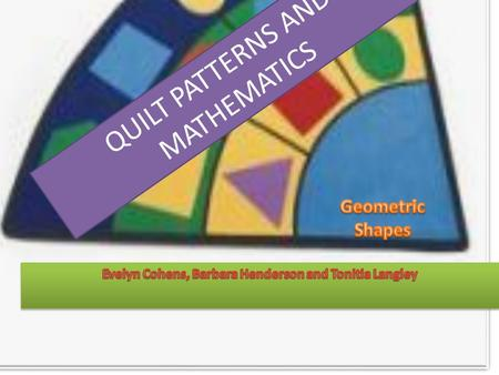 QUILT <strong>PATTERNS</strong> AND MATHEMATICS. QUILT <strong>PATTERNS</strong>.