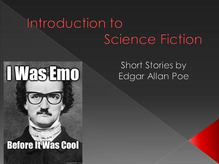  Science Fiction is a genre of literature that deals with imaginative settings  Sci-Fi also features some type of fantastic element that is based on.
