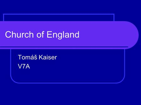 Church of England Tomáš Kaiser V7A. Structure Useful vocabulary Definition Beliefs & thoughts Hierarchy History Influence & importance Conclusion Sources.