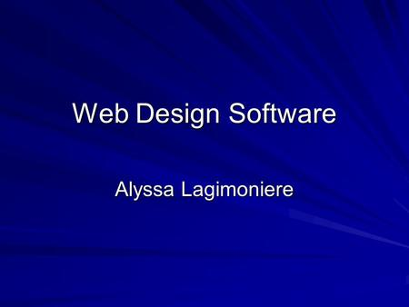 Web Design Software Alyssa Lagimoniere. Adobe Dreamweaver Pros Relatively low-cost price ($99) Produces very clean HTML code; easy to transport and.
