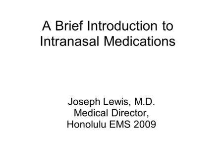 A Brief Introduction to Intranasal Medications