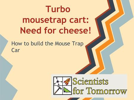 Turbo mousetrap cart: Need for cheese!
