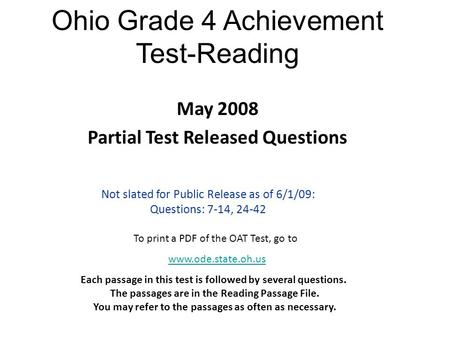 Ohio Grade 4 Achievement Test-Reading Each passage in this test is followed by several questions. The passages are in the Reading Passage File. You may.
