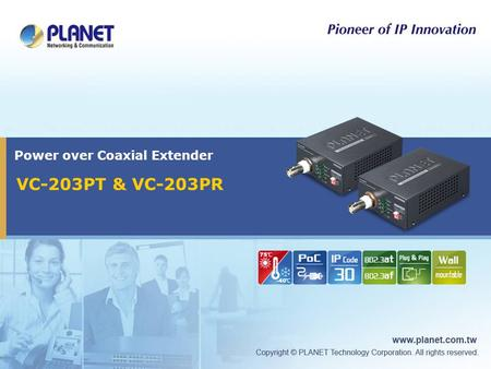 Power over Coaxial Extender VC-203PT & VC-203PR. 2 / 24  Product Overview  Product Benefits  Product Features  Applications  Appendix Presentation.