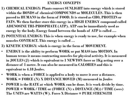ENERGY CONCEPTS 1)CHEMICAL ENERGY: Plants convert SUNLIGHT into energy which is stored within the BONDS of chemical COMPOUNDS or MOLECULES. This is then.