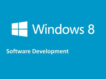 Software Development. Chapter 3 – Your first Windows 8 app.